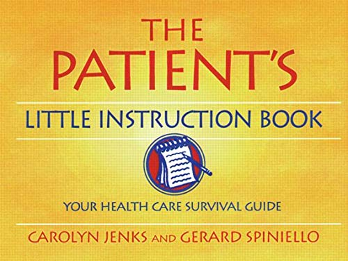 The Patient's Little Instruction Book: Jenks, Carolyn; Gerard, Spiniello
