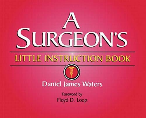 9781576260821: A Surgeon's Little Instruction Book