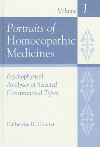 9781576260890: Portraits of Homoeopathic Medicines, Vol. 1: Psychological Analyses of Selected Constitutional Types (Homeopathic Medicine Series)