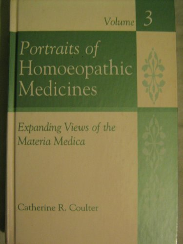 9781576260913: 003: Portraits of Homoeopathic Medicines: Expanding Views of the Materia Medica v. 3
