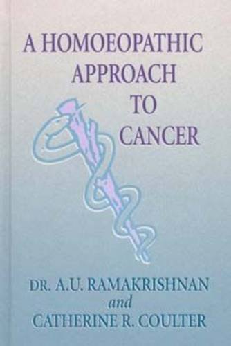 9781576261552: A Homoeopathic Approach to Cancer