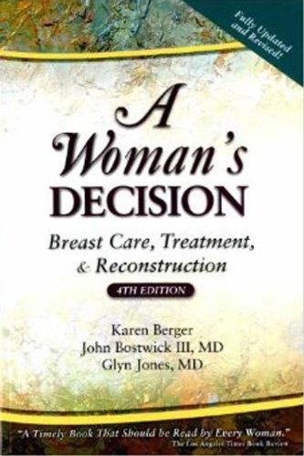 A Woman's Decision: Breast Care, Treatment &: Berger, Karen; Bostwick