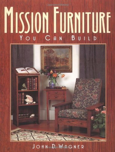9781576300404: Mission Furniture You Can Build: Authentic Techniques and Designs for the Home Woodworker