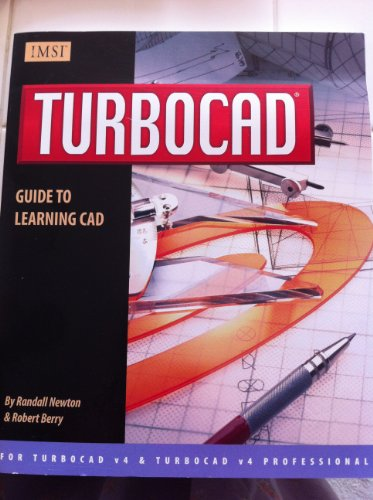 TURBOCAD Guide to Learning CAD (Version 4): Randall Newton