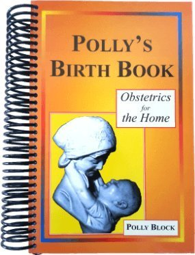 9781576360194: Polly's Birth Book: Obstetrics for the Home