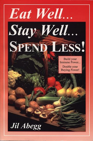 9781576360453: Eat Well... Stay Well... Spend Less!