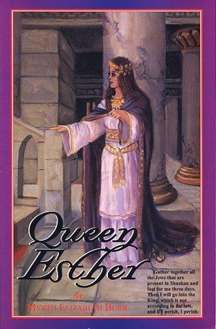 Queen Esther: Burr, Myrth E.