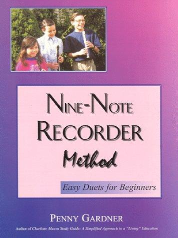 Nine-Note Recorder Method: Easy Duets for Beginners: Penny Gardner