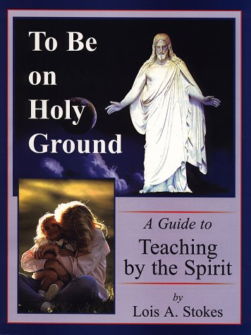 9781576360729: To Be on Holy Ground ; A Guide to Teaching by the Spirit