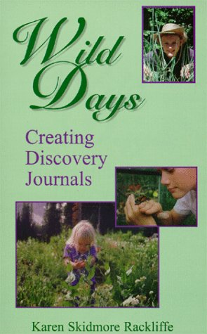 9781576360736: Wild Days: Creating Discovery Journals