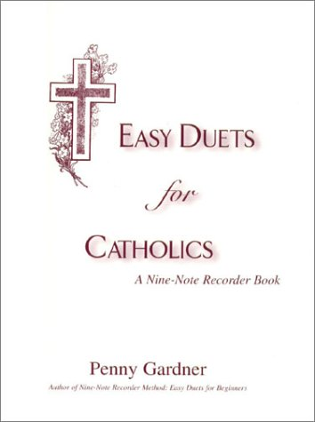 9781576361405: Easy Duets for Catholics: A Nine-Note Recorder Book