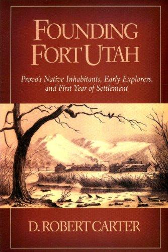 Founding Fort Utah: D Robert Carter