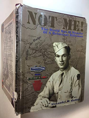 9781576380949: Not Me: The World War II Memoir of a Reluctant Rifleman (Volume M221H)