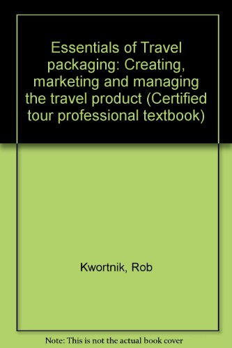 9781576400302: Essentials of Travel packaging: Creating, marketing and managing the travel product (Certified tour professional textbook)