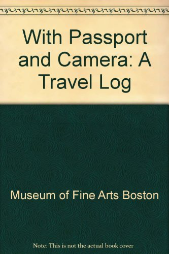 With Passport and Camera: A Travel Log: Museum of Fine