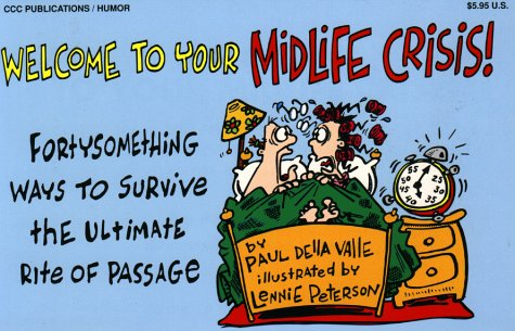 9781576440001: Welcome to Your Midlife Crisis