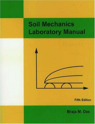 Soil Mechanics Laboratory Manual: Das, Braja M.