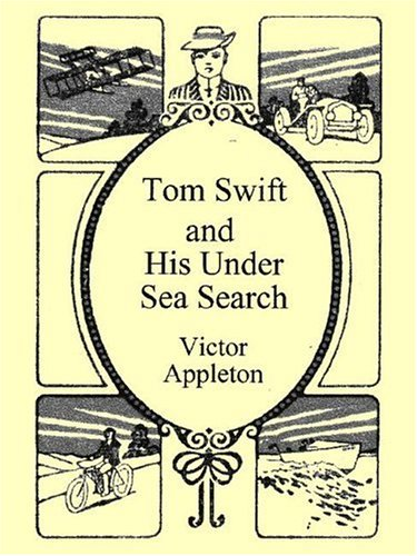 Tom Swift and His Undersea Search: Appleton, Victor