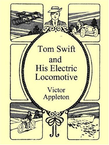 Tom Swift and His Electric Locomotive: Appleton, Victor