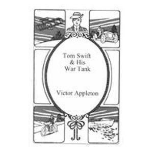 Tom Swift and His War Tank: Appleton, Victor