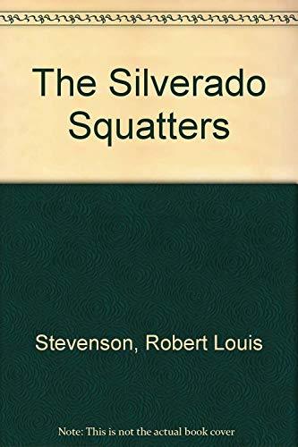 The Silverado Squatters: Robert Louis Stevenson