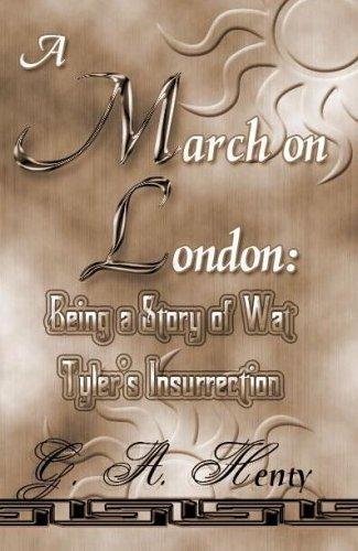 A March On London: Being A Story: G. A. Henty
