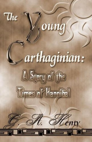 9781576468746: The Young Carthaginian: A Story Of The Times Of Hannibal