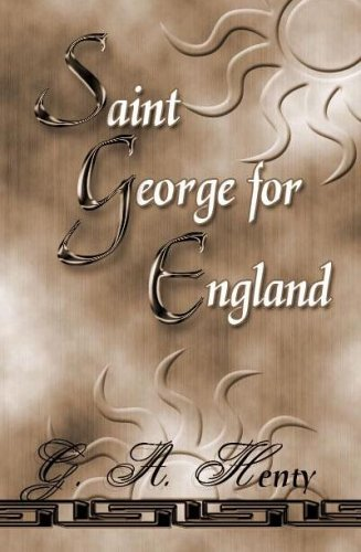 Saint George For England: A Tale Of Cressy And Pointiers: Henty, G. A.