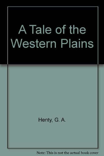 9781576469934: A Tale of the Western Plains