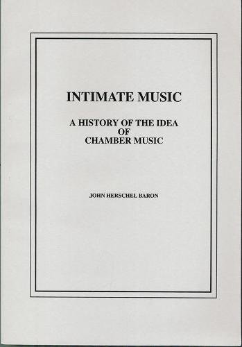 9781576470183: Intimate Music: A History of the Idea of Chamber Music (0) (Pendragon Press Musicological Series)