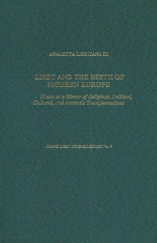 Analecta Lisztiana III: Liszt and the Birth