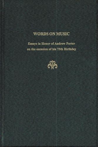 Words on Music: Essays in Honor of Andrew Porter (Festschrift Series No. 20): David Rosen