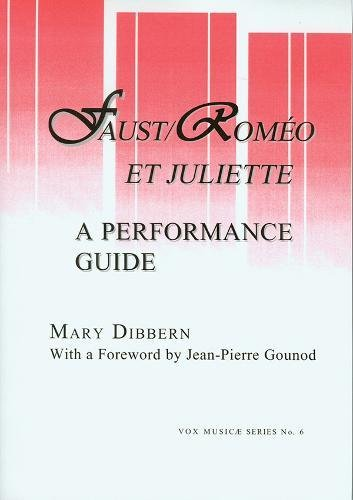 Faust: Romeo et Juliette. A Performance Guide.: DIBBERN, Mary [Faust]