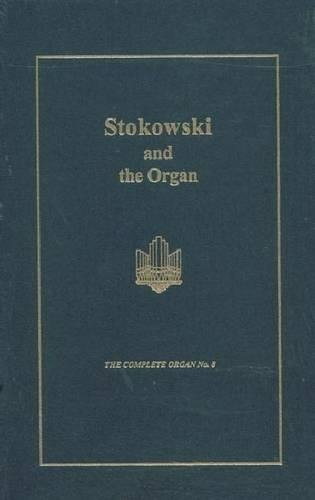 9781576471036: Stokowski and the Organ (Complete Organ)