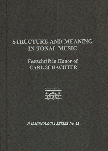 9781576471128: Structure and Meaning in Tonal Music: A Festschrift for Carl Schachter (12) (Harmonologia)