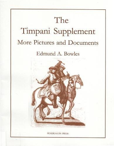 9781576471340: Timpani Supplement I: More Pictures and Documents (Pendragon Press Musicological)