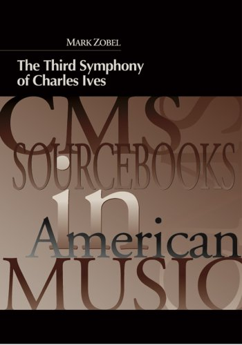 The Third Symphony of Charles Ives (Paperback): Mark Zobel