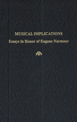 Musical Implications: Essays in Honor of Eugene Narmour (Hardback): Lawrence F. Bernstein