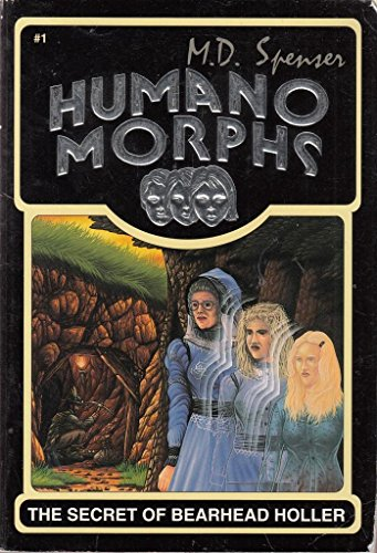 The Secret of Bearhead Holler (Humanomorphs, No.: Spenser, M. D