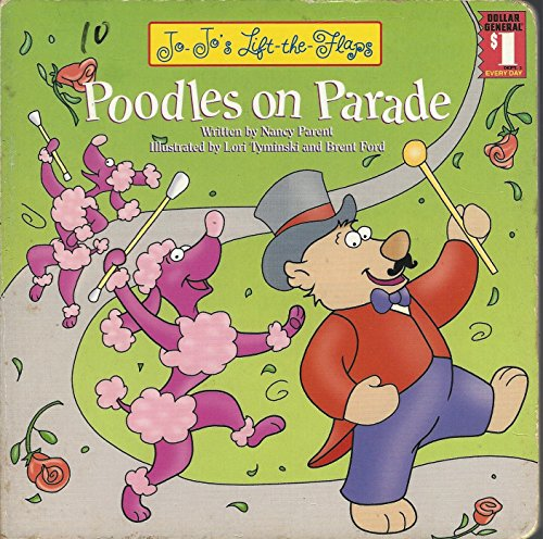 9781576574010: Poodles on parade (Jo-Jo's lift-the-flaps)