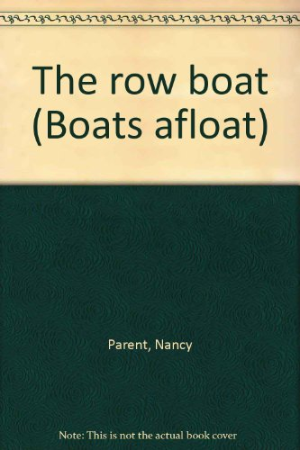 9781576575307: The row boat (Boats afloat)