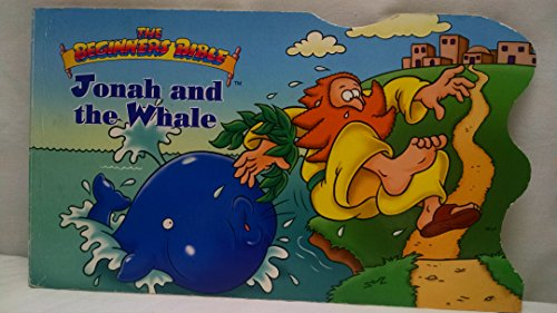 9781576576403: The Beginners Bible Jonah and the Whale (The Beginners Bible)