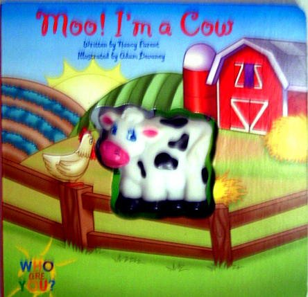 Moo! I'm a Cow (Who are you) (9781576577370) by Nancy Parent