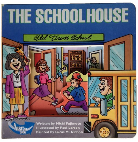 A Visit to the Schoolhouse (A Visit To Books): Michi Fujimoto