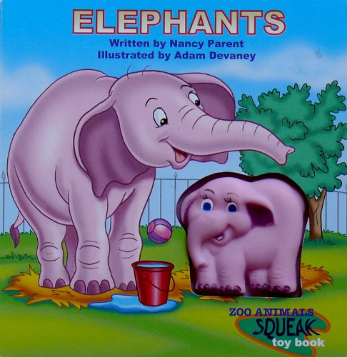 Elephants (Zoo Animals Squeek Toy book) (9781576579435) by Nancy Parent