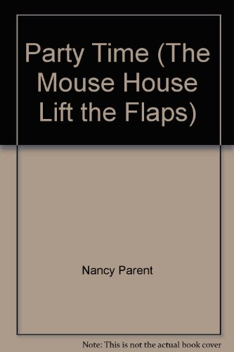 9781576579664: Party Time (The Mouse House Lift the Flaps)
