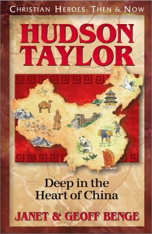9781576580165: Hudson Taylor: Deep in the Heart of China (Christian Heroes: Then & Now)