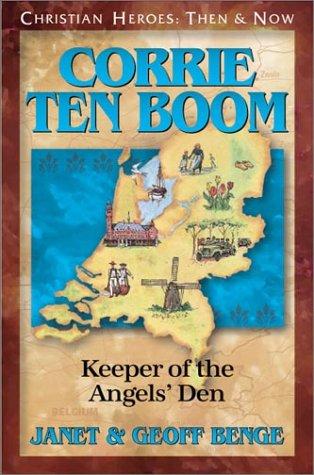 Corrie ten Boom: Keeper of the Angels' Den (Christian Heroes: Then & Now): Janet Benge