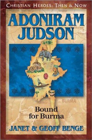 9781576581612: Adoniram Judson: Bound for Burma (Christian Heroes: Then & Now) (Christian Heroes: Then & Now S.)