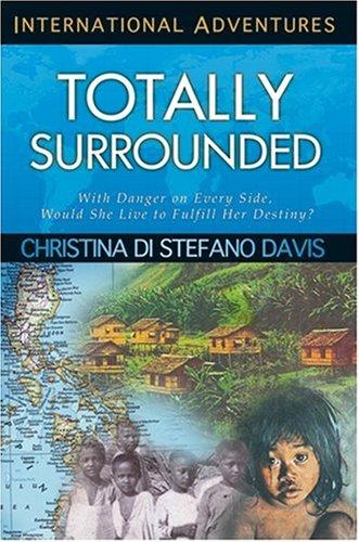 Totally Surrounded (International Adventure): Davis, Christina Di Stefano